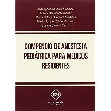COMPENDIO DE ANESTESIA PEDIATRICA PARA MEDICOS RESIDENTES: PUNTOS CLAVE A TENER EN CUENTA
