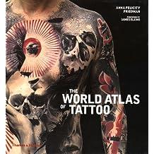 The World Atlas of Tattoo