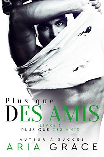 Plus que des Amis: Romance entre hommes par Aria Grace