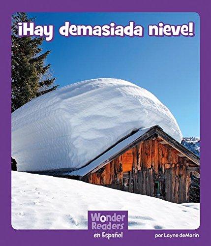 ¡ ¡hay Demasiada Nieve! (Wonder Readers Spanish Fluent) por Layne Demarin