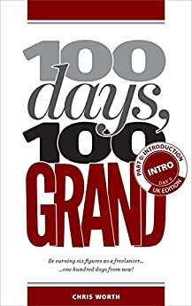 100 Days, 100 Grand: Introduction and Day 0 by [Worth, Chris]
