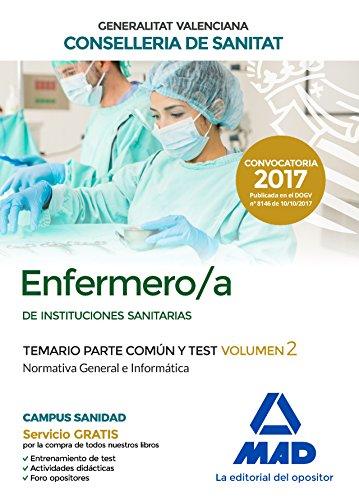 Enfermero/a de Instituciones Sanitarias de la Conselleria de Sanitat de la Generalitat Valenciana Temario parte común y test volumen 2. Normativa General e Informática