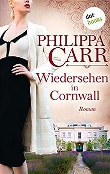 Wiedersehen in Cornwall: Roman (Die Töchter Englands)
