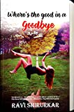 #8: Where's the good in a goodbye