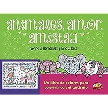 Animales, Amor, Amistad