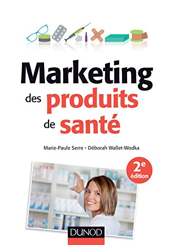 marketing-des-produits-de-sant-2e-d-stratgies-d-39-accs-au-march-mdicaments-remboursalbes-selfcare-cosmtiques-et-aliments-sant-marketing-sectoriel