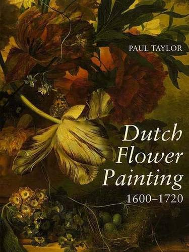 Dutch Flower Painting 1600-1720 PDF Books