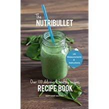 The Nutribullet Recipe Book (English Edition)