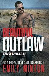 Beautiful Outlaw (Savage Outlaws MC) (Volume 1) by Emily Minton (2014-11-16)