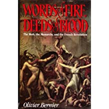Words of Fire, Deeds of Blood: The Mob, the Monarchy, and the French Revolution by Olivier Bernier (1989-04-01)