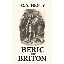 Beric the Briton (Annotated): A Story of the Roman Invasion