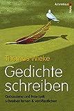 Gedichte schreiben - Gebundene und freie Lyrik schreiben lernen & veröffentlichen - Thomas Wieke