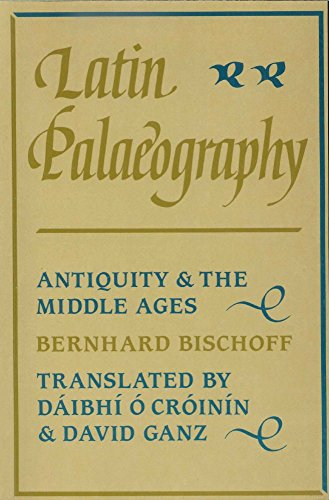 Latin Palaeography : Antiquity & The Middle Ages