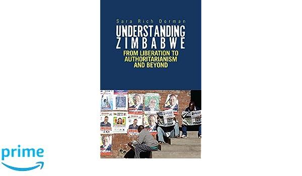 Understanding Zimbabwe From Liberation to Authoritarianism 9781849045834
