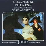 Massenet : Thérèse, opéra. Baltsa, Araiza, Fortune, Albrecht.