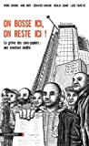 On bosse ici, on reste ici ! (CAHIERS LIBRES) (French Edition)