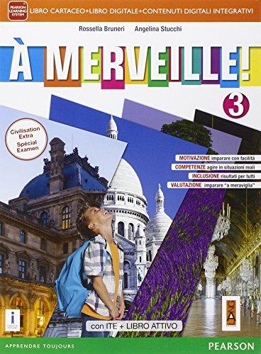 A merveille! Ediz. activebook. Per la Scuola media. Con e-book. Con espansione online: 3