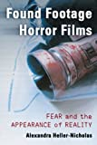 Found Footage Horror Films: Fear and the Appearance of Reality by Alexandra Heller-Nicholas (2014-04-24)