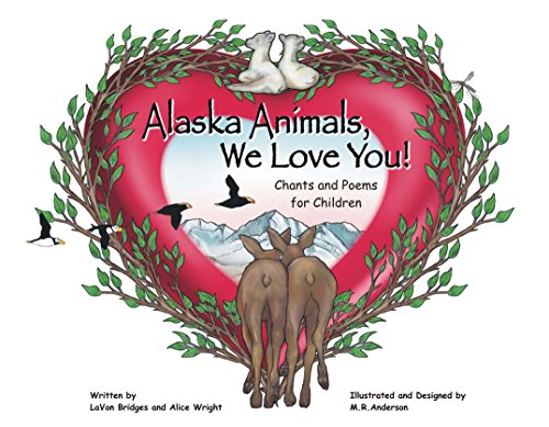 Alaska Animals We Love You: Chants and Poems for Children (English Edition)