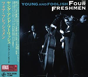 The Four Freshmen - Young and Foolish
