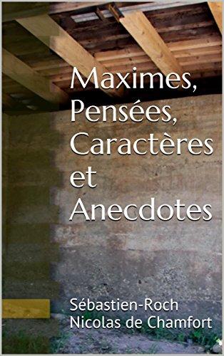Maximes, Pensées, Caractères et Anecdotes (French Edition)