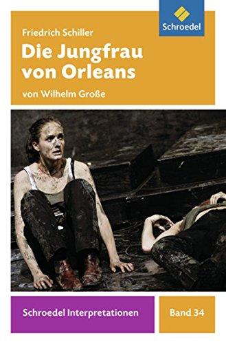 Schroedel Interpretationen: Friedrich Schiller: Die Jungfrau von Orleans