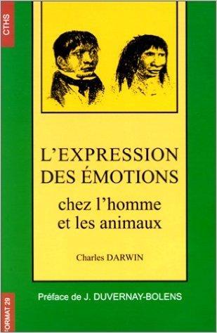 l-39-expression-des-motions-chez-l-39-homme-et-chez-les-animaux-de-charles-darwin-jacqueline-duvernay-bolens-15-septembre-1998