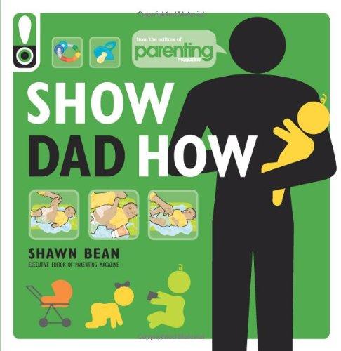 Show Dad How (Parenting Magazine) por Shawn Bean
