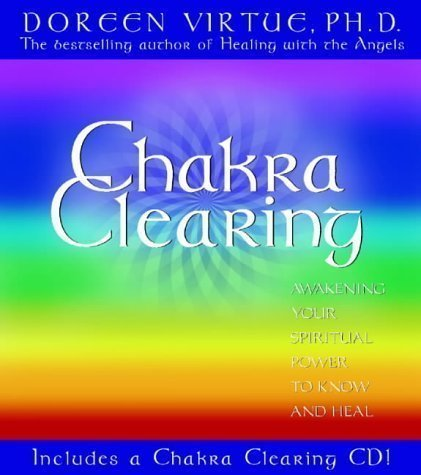 Chakra Clearing: Awakening Your Spiritual Power to Know and Heal: Awakening Your Spiritual Power to Know and Heal: Book + CD by Virtue PhD, Doreen on 29/07/2004 Har/Com edition