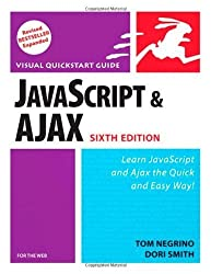 JavaScript and Ajax for the Web, Sixth Edition by Tom Negrino (2006-09-07)