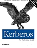 Kerberos: The Definitive Guide (Definitive Guides)