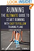 #9: Running: The ultimate guide to start running with easy to follow training plans for beginners (running for beginners, running books, marathon training. training, 3k training, 5 and 10k training)