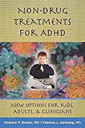 Non-Drug Treatments for ADHD: New Options for Kids, Adults, and Clinicians by Richard P. Brown (2012-04-23)