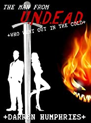 The Man From U.N.D.E.A.D. Who Went Out In The Cold (Book 5 in the series)
