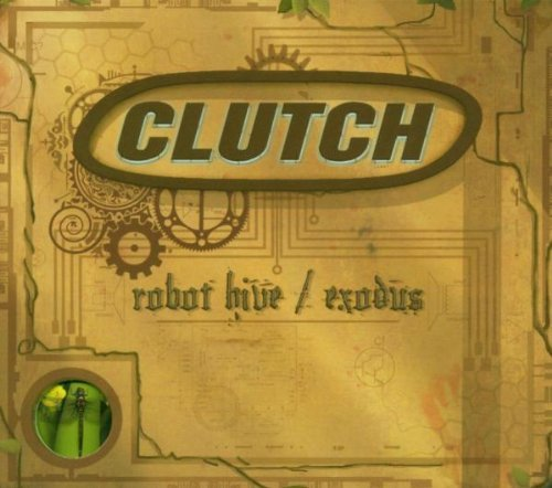 Robot Hive/Exodus by Clutch (2005-08-02)