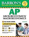 AP Microeconomics / Macroeconomics: with Bonus Online Tests (Barron's AP)