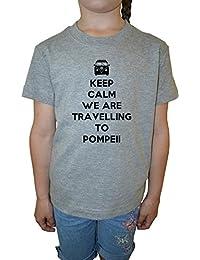 Keep Calm We Are Travelling To Pompeii Niña Niños Camiseta Cuello Redondo Gris Algodón Manga Corta Girls Kids T-shirt Grey