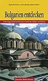 Bulgarien entdecken: Unterwegs zwischen Schwarzmeerküste, Balkan und Donau - Beate Kirchner, Bettina Poteschil, Jonny Rieder, Stefan Zölch