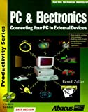 PC and Electronics: Connecting Your PC to External Devices (Productivity Series) by Data-Becker (1998-07-02)