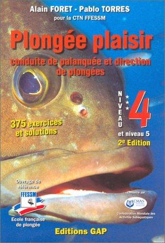 Plongée Plaisir Niveau 4+5 Conduite de Palanquee et Direction de Plongée
