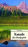 Reise nach Kanada: Geschichten fürs Handgepäck (Bücher fürs Handgepäck, Band 508) - Anke C. Burger