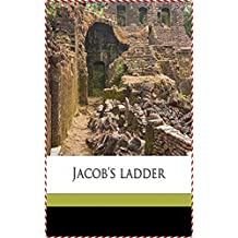 Jacob's Ladder - Edward Phillips Oppenheim [Oxford world's classics] (Annotated) (English Edition)