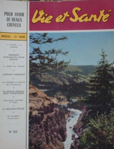 VIE ET SANTE - POUR AVOIR DE BEAUX CHEVE...