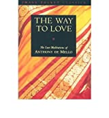 (The Way to Love) By Anthony de Mello (Author) Paperback on ( Jan , 1996 )