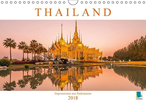 Thailand: Impressionen aus Südostasien (Wandkalender 2018 DIN A4 quer): Thailand: Tradition und Moderne im Zeichen des Buddhismus (Monatskalender, 14 ... [Kalender] [Apr 01, 2017] CALVENDO, k.A.