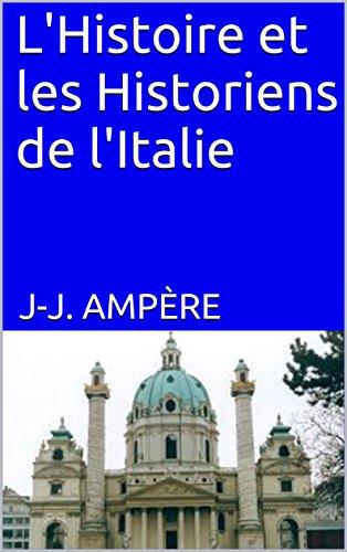 L'Histoire et les Historiens de l'Italie par J-J. Ampère