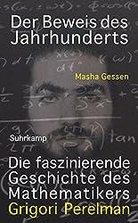 Der Beweis des Jahrhunderts: Die faszinierende Geschichte des Mathematikers Grigori Perelman