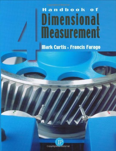 Handbook of Dimensional Measurement by Mark A Curtis. (2007-01-01)