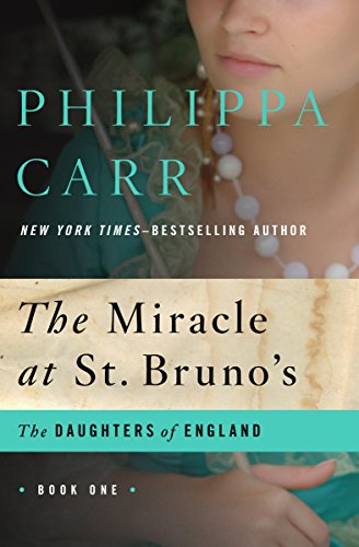 The Miracle At St. Bruno's (the Daughters Of England Book 1) por Eleanor Hibbert epub