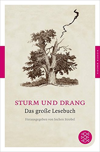 Fischer Klassik: Sturm und Drang: Das große Lesebuch
